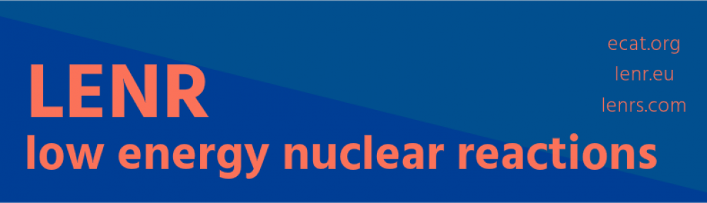 LENR – Low Energy Nuclear Reactions